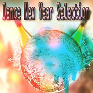 Dance New Year Selection (50 Super Hits Dance House and Electro for Your Special Happy Party)
