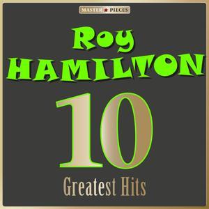 Masterpieces Presents Roy Hamilton: 10 Greatest Hits