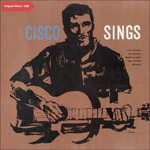 Cisco Houston Sings American Folk Songs (Original Album 1958)