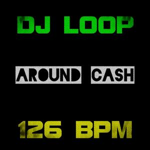 Around Cash (126 BPM) (DJ Tools Loop for DJS & Producers Top Class Club)