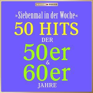 Masterpieces presents Vico Torriani: Siebenmal in der Woche (50 Hits der 50er & 60er)