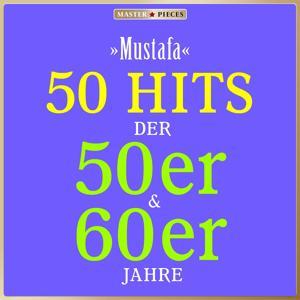 Masterpieces presents Leo Leandros: Mustafa (50 Hits der 50er & 60er)
