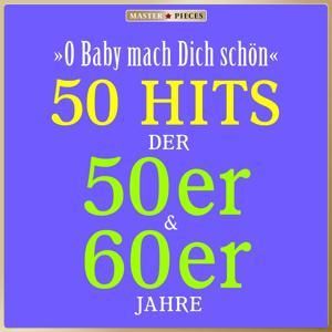 Masterpieces presents Peter Kraus: O Baby mach Dich schön (50 Hits der 50er & 60er)