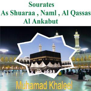 Sourates As Shuaraa, Naml, Al Qassas, Al Ankabut (Quran)