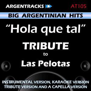 Hola que tal - Tribute to Las Pelotas - EP
