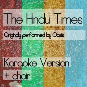 The Hindu Times (Karaoke Version + Choir) (Originally Performed By Oasis)