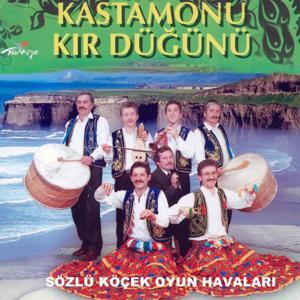Kastamonu Kır Düğünü / Sözlü Köçek Oyun Havaları
