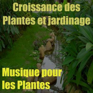 Musique pour les plantes, vol. 10 (Croissance des plantes et jardinage)