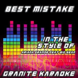 Best Mistake (Originally Performed by Ariana Grande feat. Big Sean) [Karaoke Versions]