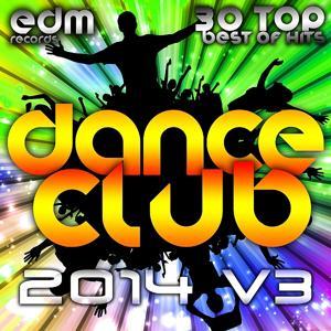 Dance Club 2014, Vol. 3 - 30 Top Best Of Hits Hard Acid Dubstep Rave Music, Electro Goa Hard Dance