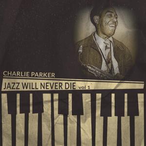 Jazz Will Never Die, Vol. 1