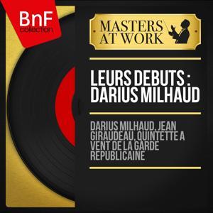 Leurs débuts: Darius Milhaud (Collection trésors, mono version)