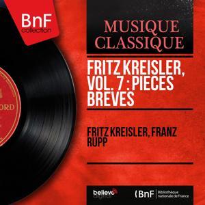 Fritz Kreisler, vol. 7 : Pièces brèves (Mono Version)