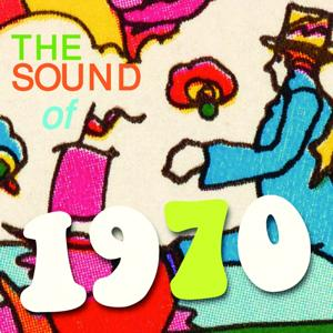 The Sound of 1970 (25 Vocal & Instrumental Easy Listening Tunes)