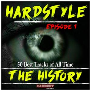 Hardstyle the History, Vol. 1 (50 Best Tracks of All Time)