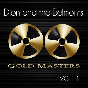 Gold Masters: Dion and the Belmonts, Vol. 1