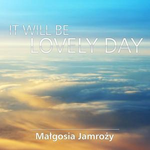 It Will Be Lovely Day