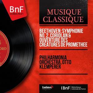 Beethoven: Symphonie No. 2, Coriolan & Ouverture des Créatures de Prométhée (Stereo Version)