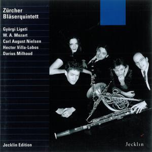 Zürcher Bläserquintett: Ligeti, Mozart, Nielsen, Villa-Lobos & Milhaud