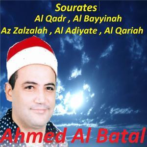 Sourates Al Qadr , Al Bayyinah , Az Zalzalah , Al Adiyate , Al Qariah (Quran)