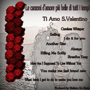 Le canzoni d'amore più belle di tutti i tempi (Ti amo S. Valentino)