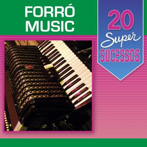 20 Super Sucessos: Forró Music