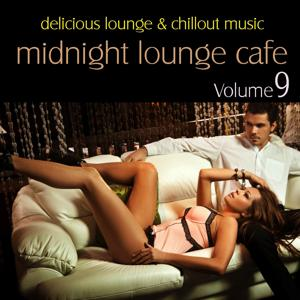 Midnight Lounge Cafe, Vol. 9 - Delicious Lounge & Chillout Music