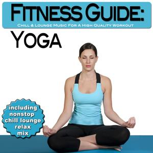 Fitness Guide: Yoga - Chill & Lounge Music For A High Quality Workout