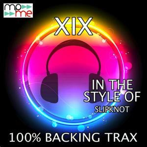 XIX (Originally Performed by Slipknot) [Karaoke Versions]