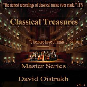 Classical Treasures Master Series - David Oistrakh, Vol. 3