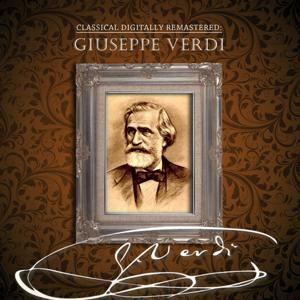 Classical Digitally Remastered: Giuseppe Verdi