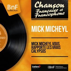 Mick Micheyl vous rapporte les vrais calypsos (Mono Version)