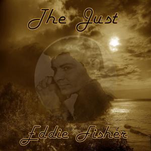 The Just Eddie Fisher