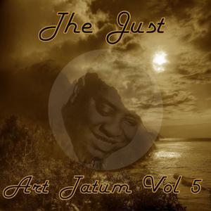 The Just Art Tatum, Vol. 5