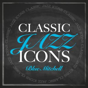 Classic Jazz Icons - Blue Mitchell