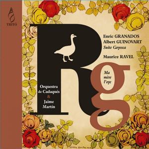 Granados & Guinovart: Suite Goyesca - Ravel: Ma mère l'oye