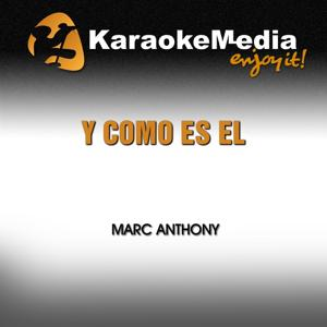 Y Como Es El (Karaoke Version) [In The Style Of Marc Anthony]