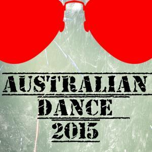 Australian Dance 2015 (50 Top Songs Selection for DJ)