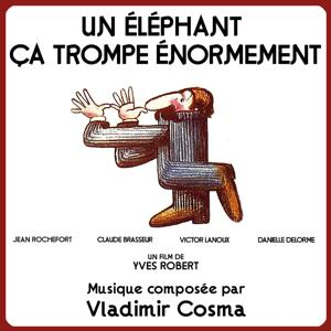 Un éléphant ça trompe énormément (Bande originale du film d'Yves Robert)