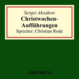 Christwochen-Aufführungen [Auszug aus: Familienchronik] (Gekürzt)