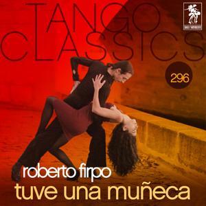 Tango Classics 296: Tuve una Muñeca