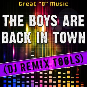The Boys Are Back in Town (DJ Remix Tools)