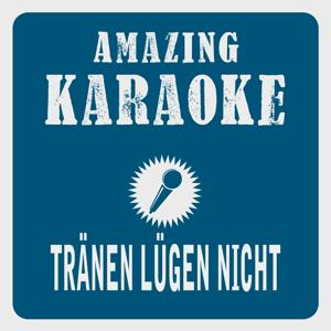 Tränen lügen nicht (Radio Edit Mix) [Karaoke Version] (Originally Performed By Party Deejays United & Schreiber)