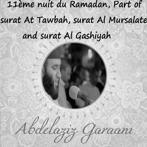 11ème Nuit Du Ramadan, Part Of Surat At Tawbah, Surat Al Mursalate And Surat Al Gashiyah (Quran)