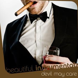 Beautiful Instrumentals: Devil May Care