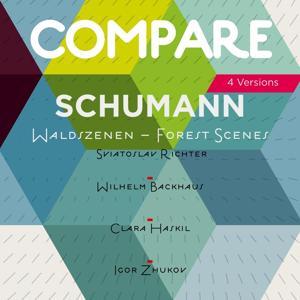 Schumann: Waldszenen, Op. 82, Sviatoslav Richter vs. Wilhelm Backhaus vs. Clara Haskil vs. Igor Zhukov (Compare 4 Versions)