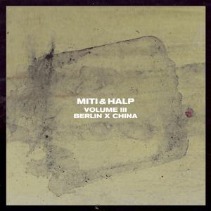 Miti & Halp, Vol. 3 (Berlin X China)