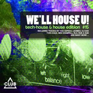 We'll House U! - Tech House & House Edition, Vol. 15