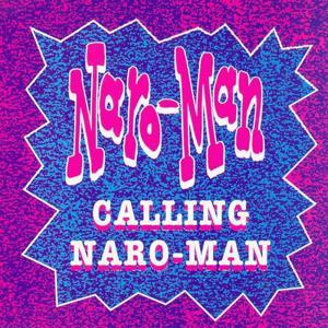 Calling Naro-Man