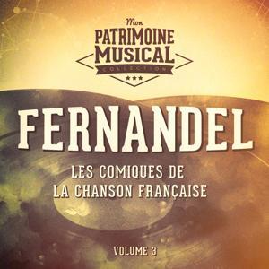 Les comiques de la chanson française : Fernandel, Vol. 3
